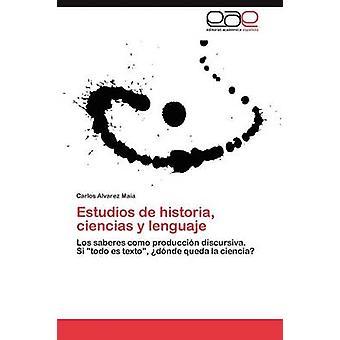 Estudios de historia ciencias y tungemål af Alvarez Maia Carlos
