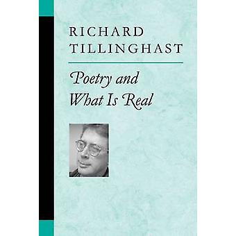 Poetry and What is Real by Richard Tillinghast - 9780472068722 Book