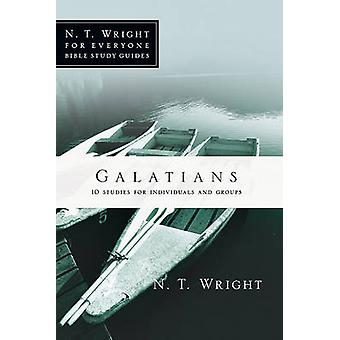 Galatians - 10 Studies for Individuals or Groups by N T Wright - Dale