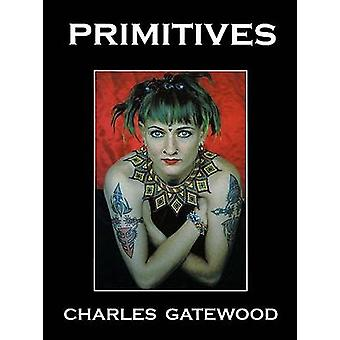 Primitives (2nd) by Charles Gatewood - 9780867195279 Book