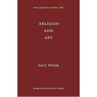 Religion and Art by Paul Weiss - 9780874621280 Book