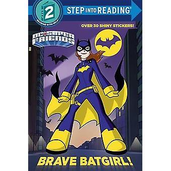 Brave Batgirl! (DC Super Friends) by Christy Webster - Erik Doescher