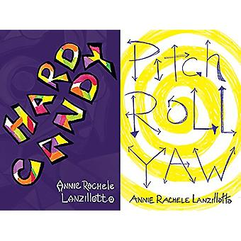 Hard Candy / Pitch Roll Yaw by Annie Rachele Lanzillotto - 9781771833