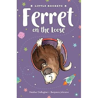 Ferret on the Loose by Heather Gallagher - 9781912076833 Book