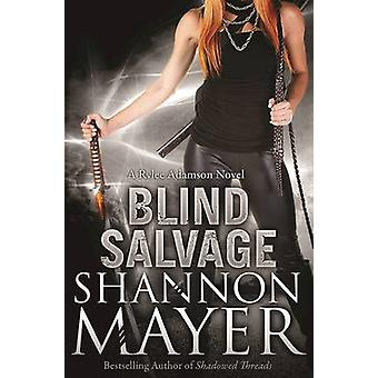 Blind Salvage - A Rylee Adamson Novel - Book 5 by Shannon Mayer - 97819
