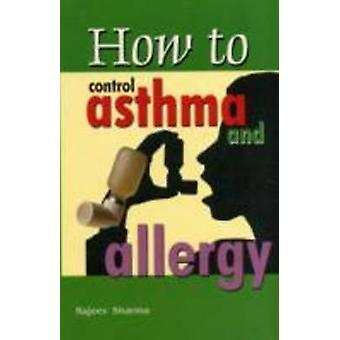 How to Control Asthma & Allergy by Rajeev Sharma - 9788120759725 Book