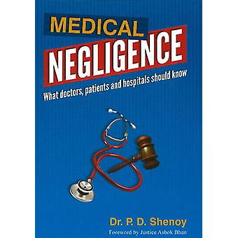 Medical Negligence - What Doctors - Patients & Hospitals Should Know b