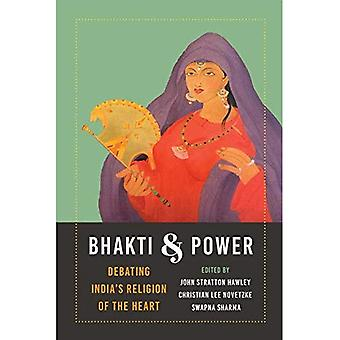 Bhakti och Power: debattera Indiens religion i hjärtat (global South Asia)