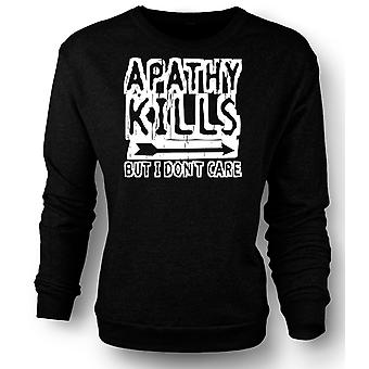 Mens Sweatshirt Apathy Kills But I Don�t Care - Funny