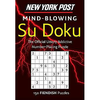New York Post Mind-Blowing Su Doku - 150 Fiendish Puzzles by Sudokusol