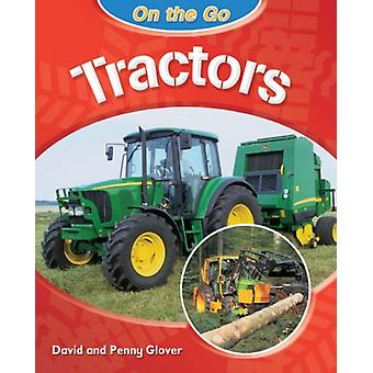 On the Go: Tractors (Paperback) by Glover David Glover Penny