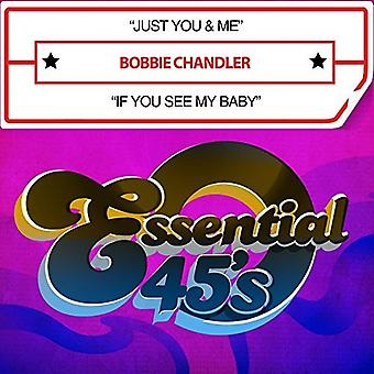 Bobbie Chandler - Just You & Me / If You See My Baby (Digital 45) [CD] USA import