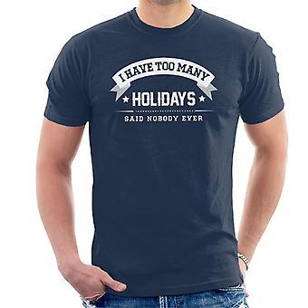 Eu tenho muitos feriados disse ninguém alguma vez masculina t-shirt