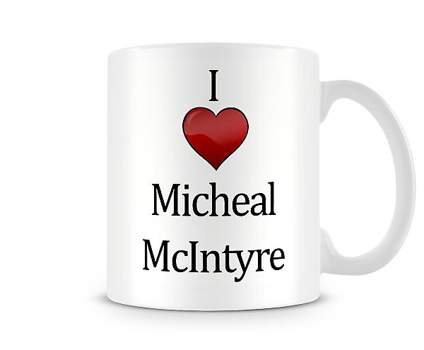 J'aime Micheal McIntyre imprimé tasse