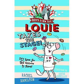 Unicorn in New York - Louie Takes the Stage! by Rachel Hamilton - Osca