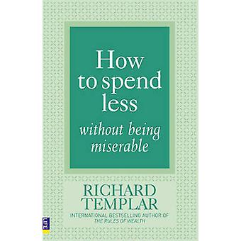 How to Spend Less ... without Being Miserable by Richard Templar - 97