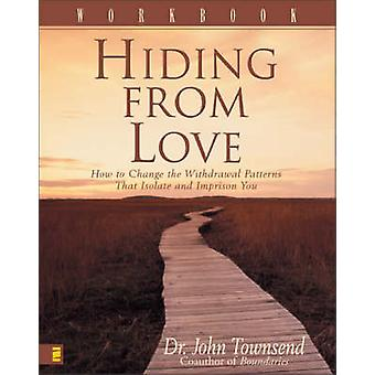 Hiding from Love - How to Change the Withdrawal Patterns That Isolate
