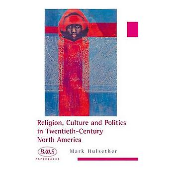 Religion - Culture and Politics in the Twentieth-century United State