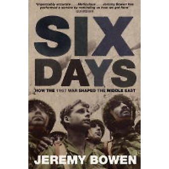 Six jours - comment la guerre de 1967 en forme au Moyen-Orient par Jeremy Bowen - 9