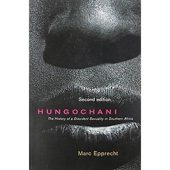 Hungochani - The History of a Dissident Sexuality in Southern Africa (