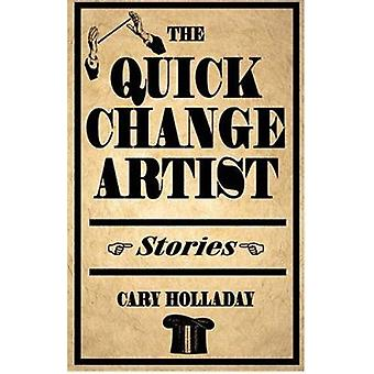 The Quick-change Artist - Stories by Cary Holladay - 9780804010924 Book