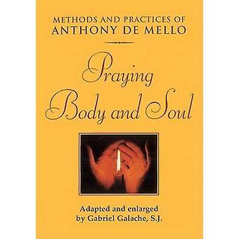 Be kropp och själ - principer - praxis och berättelser av Anthony