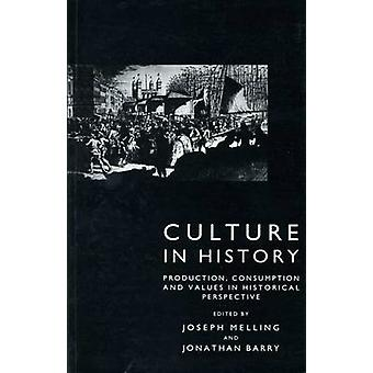 Culture in History - Production - Consumption and Values in Historical