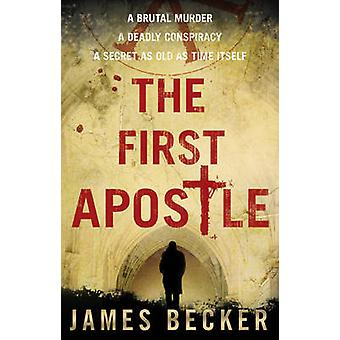 The First Apostle by James Becker - 9780857500434 Book