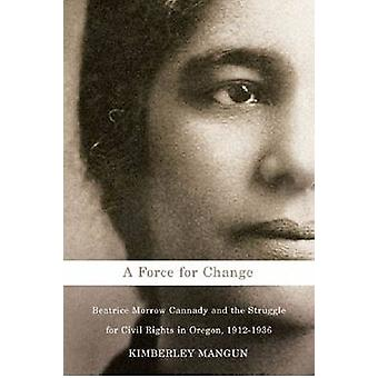 A Force for Change - Beatrice Morrow Cannady and the Struggle for Civi