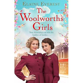 The Woolworths Girls (Main Market Ed.) by Elaine Everest - 9781447295