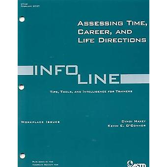 Assessing Time - Career - and Life Directions by Cyndi Maxey - Kevin
