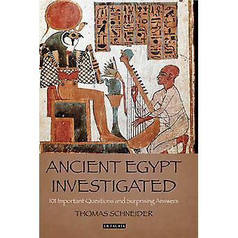 Alten Ägypten untersucht - 101 wichtigsten Fragen und faszinierend ein