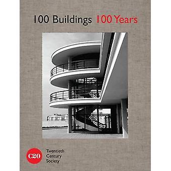 100 Buildings - 100 Years by Twentieth Century Society - Tom Dyckhoff