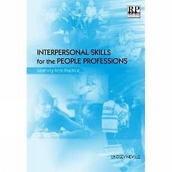 Interpersonal Skills for the People Professions - Learning from Practi