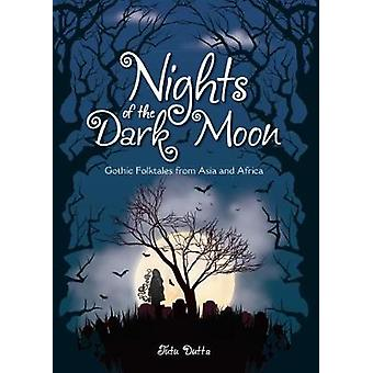 Nights of the Dark Moon - Gothic Folktales from Asia and Africa by Tut