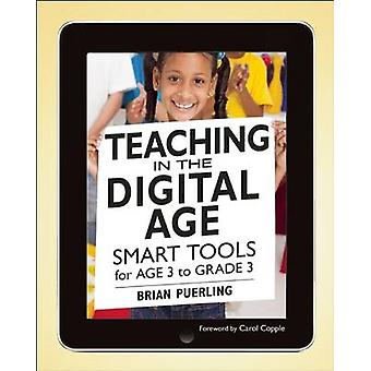 Teaching in the Digital Age - Smart Tools for Age 3 to Grade 3 by Bria