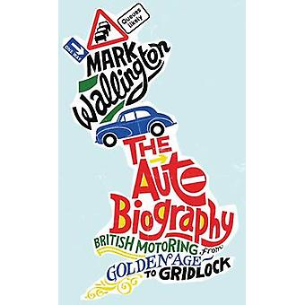 The Auto Biography by Mark Wallington - 9780749574710 Book