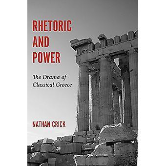 Rhétorique et le pouvoir - le drame de la Grèce classique par Nathan Crick - 9
