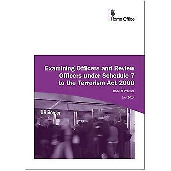 Examining Officers and Review Officers Under Section 7 to the Terrorism Act 2000: Code of Practice
