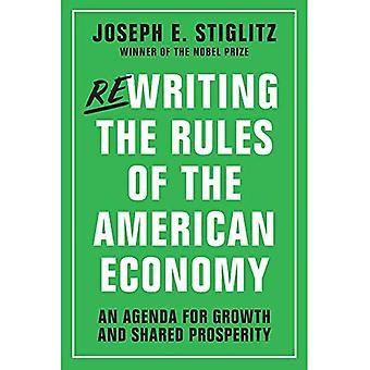 Réécrire les règles de l'économie américaine: un Agenda pour la croissance et de prospérité partagée