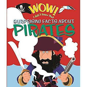 Wow! Surprising Facts about Pirates