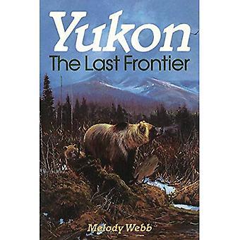 Yukon : The Last Frontier