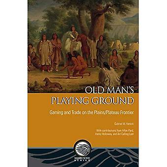 Gammal Man spelar marken: spel och handla på slätterna/platå gränsen (kvicksilver-serien)