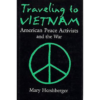 Podróży do Wietnamu: Działaczy amerykański pokoju i wojny, 1965-1975: działaczy pokojowych amerykańskich w Wietnamie, 1965...
