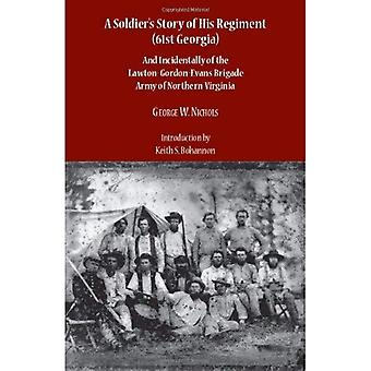 A Soldier's Story of His Regiment (61st Georgia) and Incidentally of the Lawton-