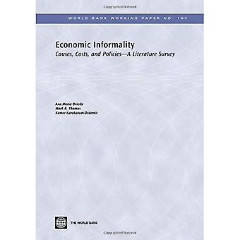 Economic Informality: Causes, Costs, and Policies--A Literature Survey