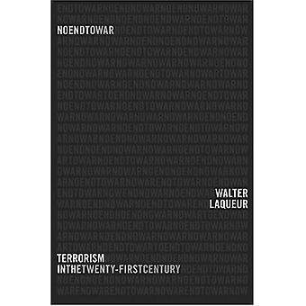Pas de fin à la guerre: le terrorisme dans le vingt et unième siècle