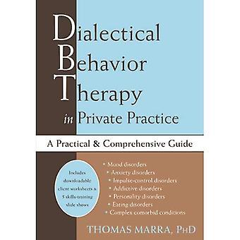 La thérapie comportementale dialectique dans Private Practice: un Guide pratique et complet