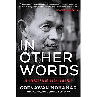 In Other Words: 40 Years of Writing on Indonesia (Hardback)