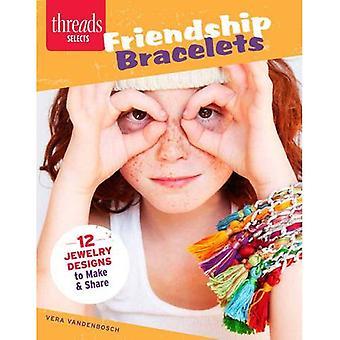 Bracelets d'amitié: 12 dessins de bijoux à faire & partager (fils choisit)